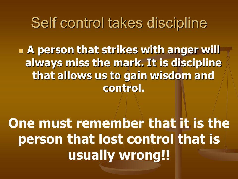 Self control takes discipline