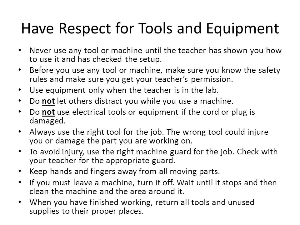 Have Respect for Tools and Equipment