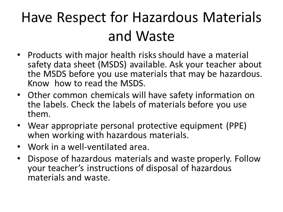 Have Respect for Hazardous Materials and Waste