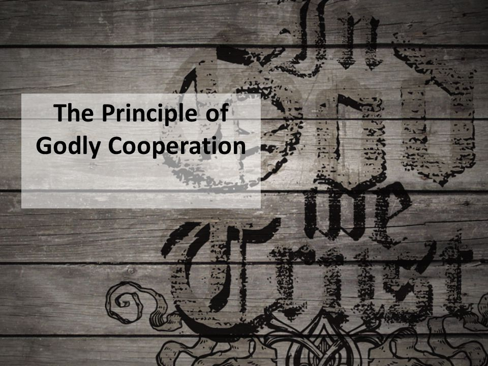 The Principle of Godly Cooperation