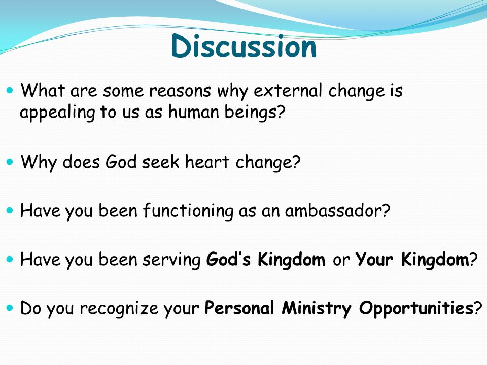Discussion What are some reasons why external change is appealing to us as human beings Why does God seek heart change