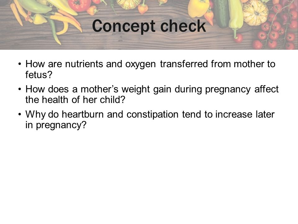 Concept check How are nutrients and oxygen transferred from mother to fetus
