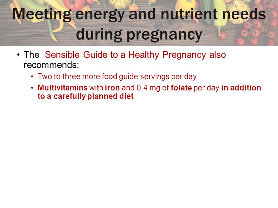 Meeting energy and nutrient needs during pregnancy