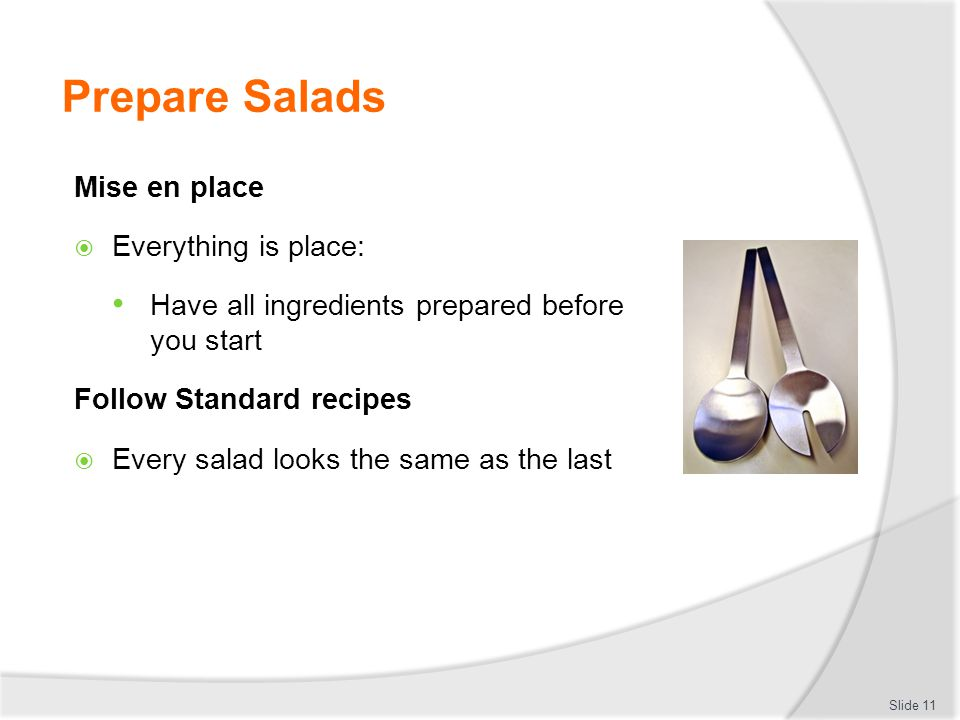 Prepare Salads Mise en place Everything is place: