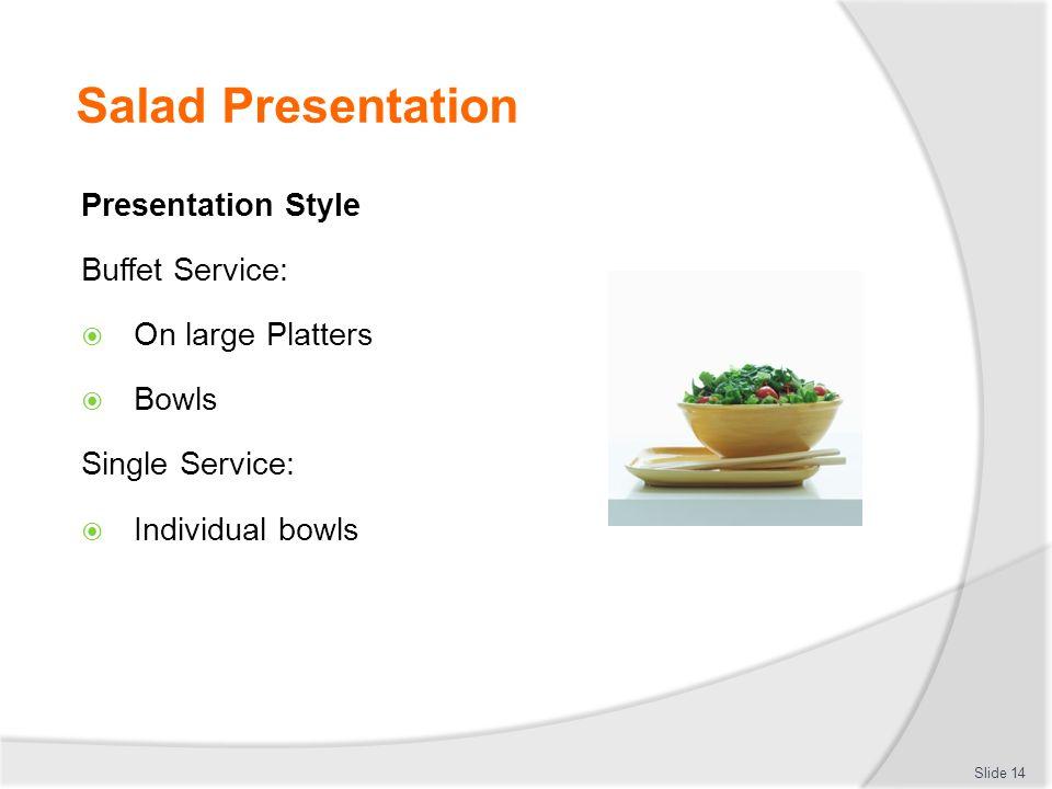 Salad Presentation Presentation Style Buffet Service: