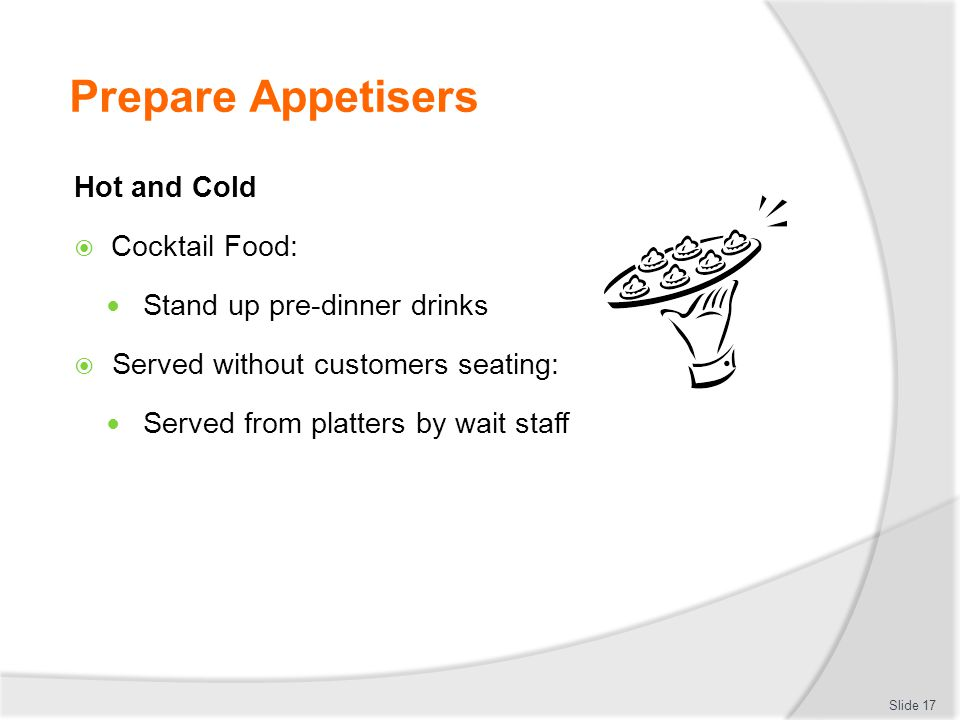 Prepare Appetisers Hot and Cold Cocktail Food: