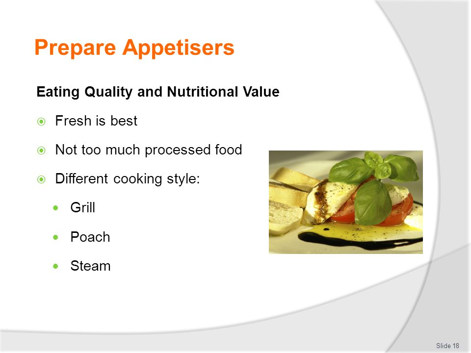 Prepare Appetisers Eating Quality and Nutritional Value Fresh is best