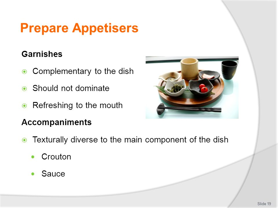 Prepare Appetisers Garnishes Complementary to the dish