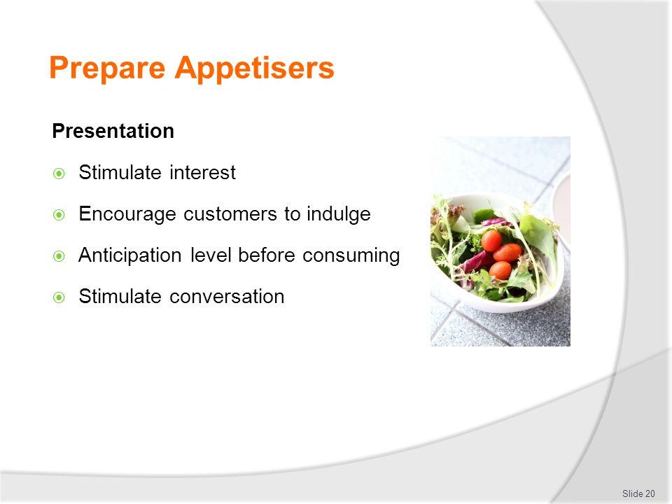 Prepare Appetisers Presentation Stimulate interest