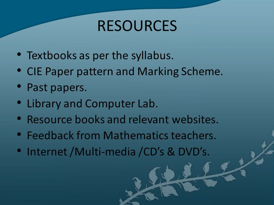 RESOURCES Textbooks as per the syllabus.