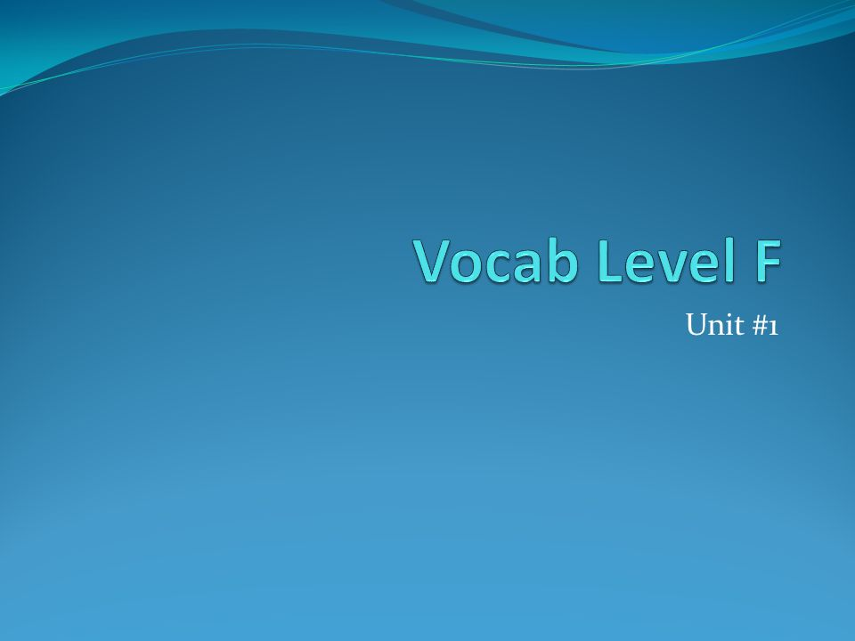 Vocab Level F Unit #1