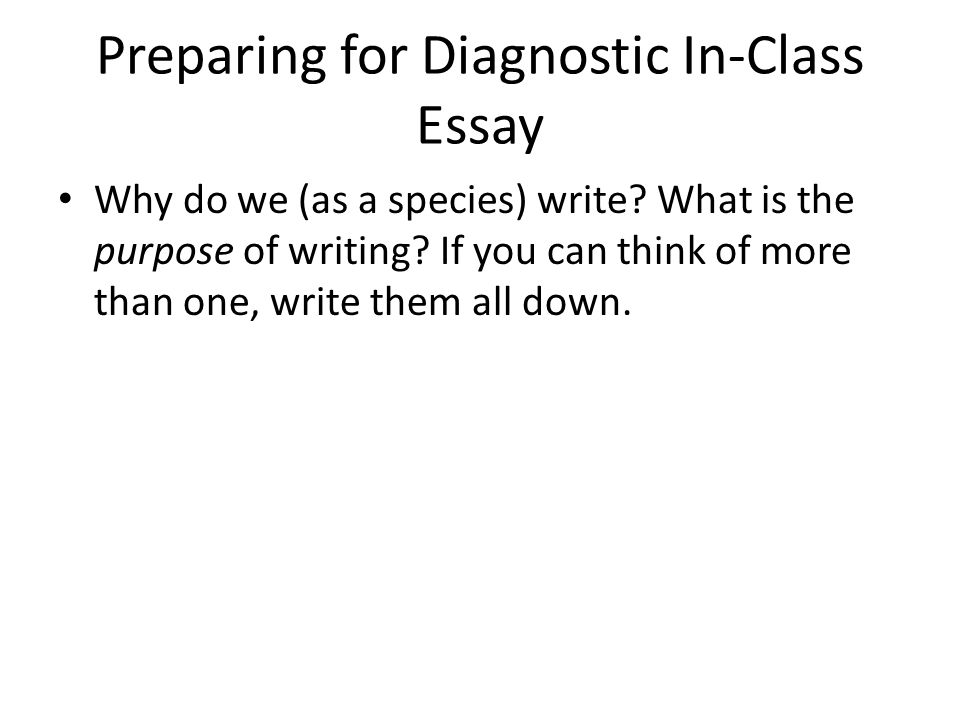 Preparing for Diagnostic In-Class Essay