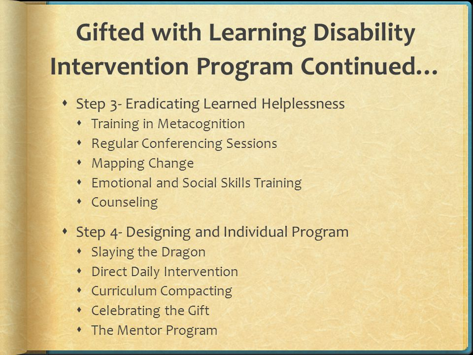 Gifted with Learning Disability Intervention Program Continued…