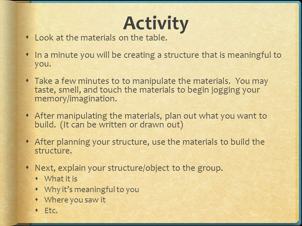 Activity Look at the materials on the table.