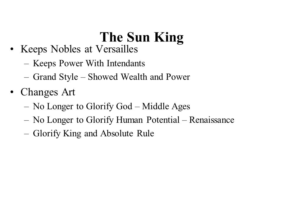 The Sun King Keeps Nobles at Versailles Changes Art
