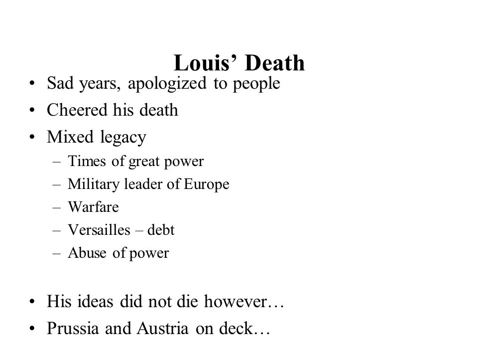 Louis' Death Sad years, apologized to people Cheered his death