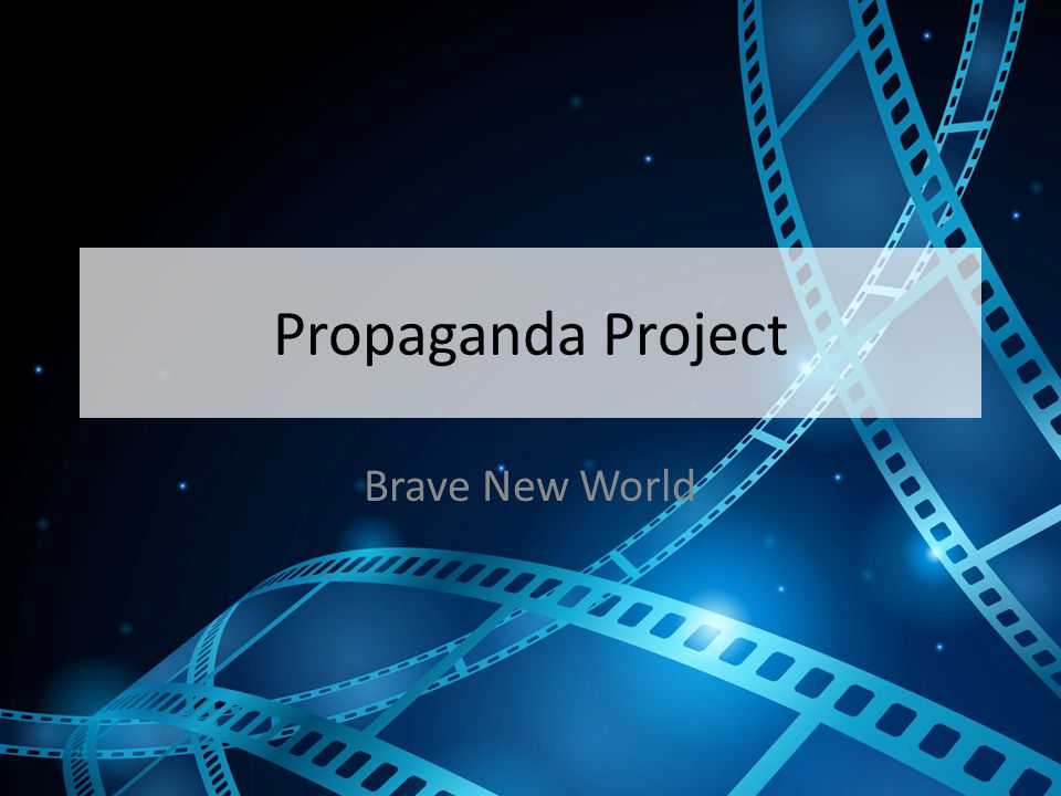 Propaganda Project Brave New World