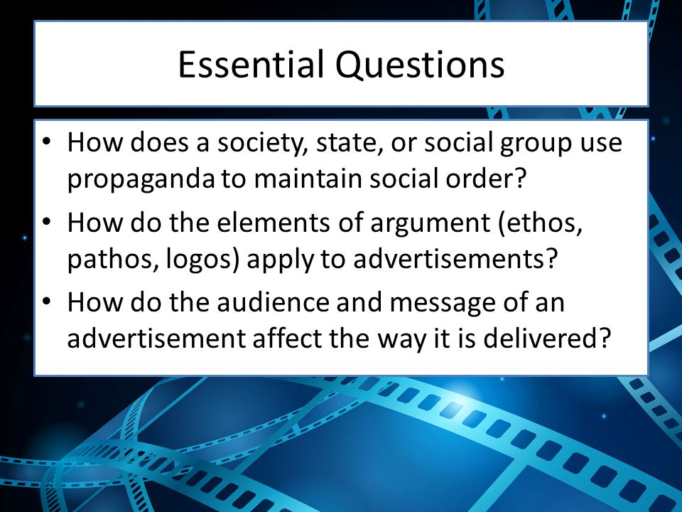 Essential Questions How does a society, state, or social group use propaganda to maintain social order