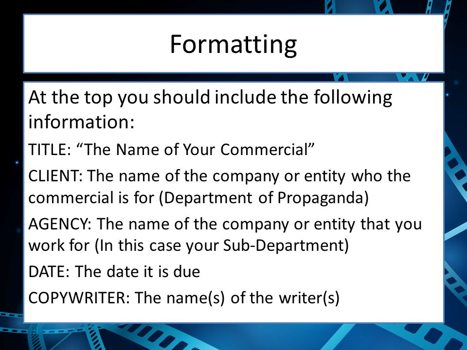 Formatting At the top you should include the following information: