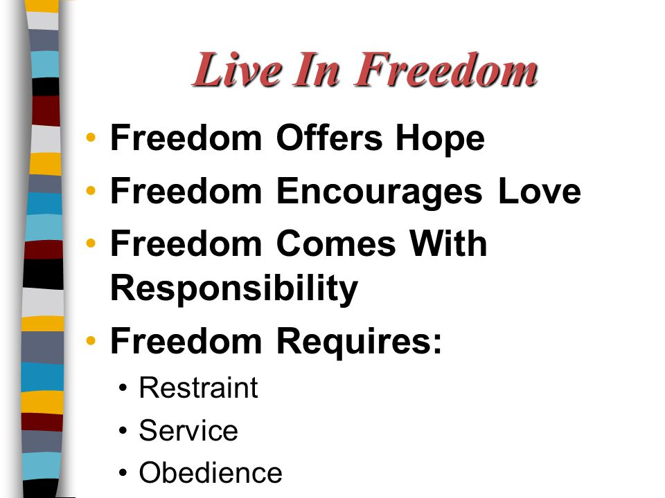 Live In Freedom Freedom Offers Hope Freedom Encourages Love