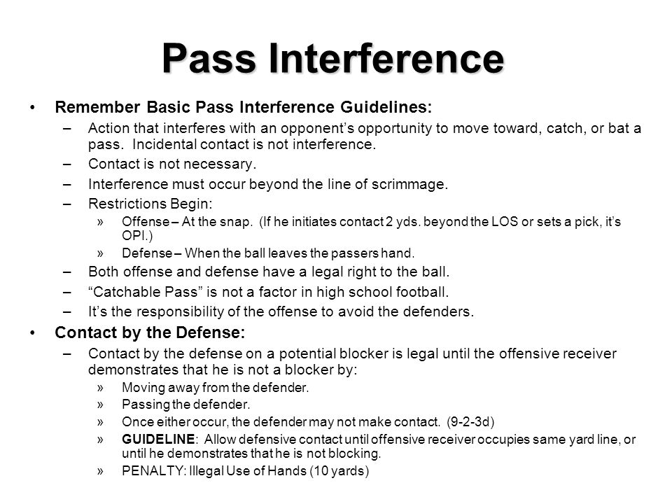 Pass Interference Remember Basic Pass Interference Guidelines: