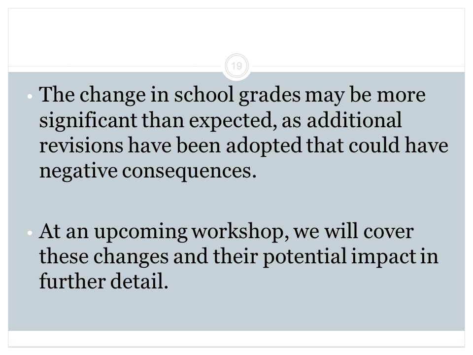 The change in school grades may be more significant than expected, as additional revisions have been adopted that could have negative consequences.