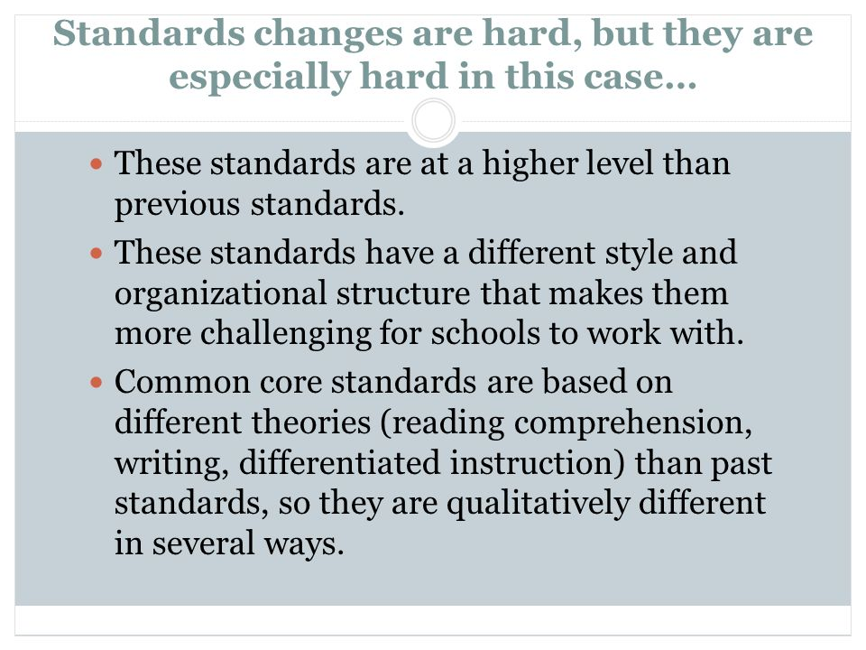 Standards changes are hard, but they are especially hard in this case…