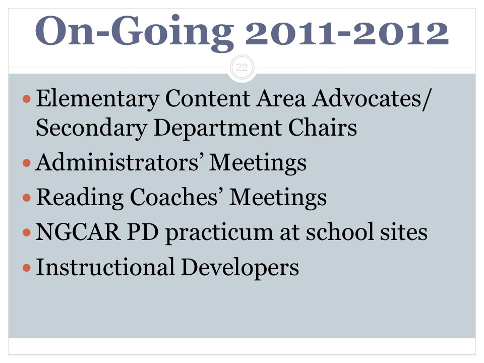 On-Going 2011-2012Elementary Content Area Advocates/ Secondary Department Chairs. Administrators' Meetings.