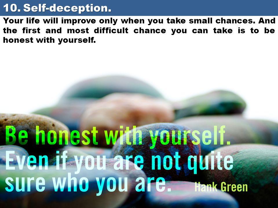 10. Self-deception.