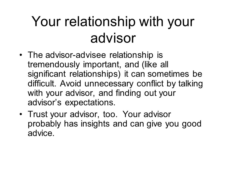 Your relationship with your advisor