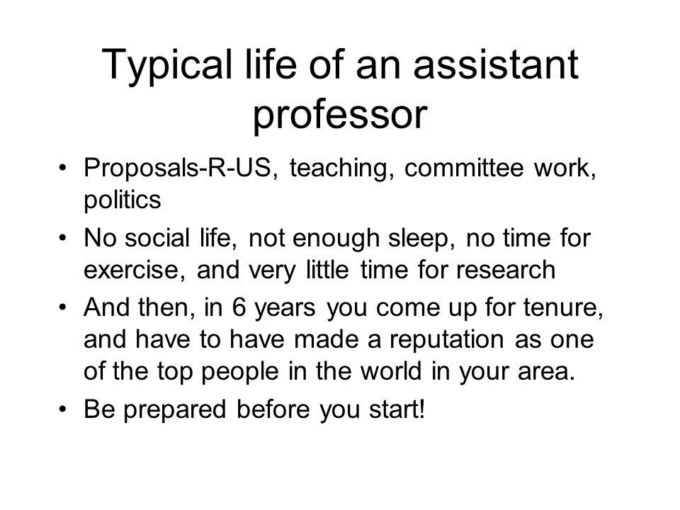 Typical life of an assistant professor