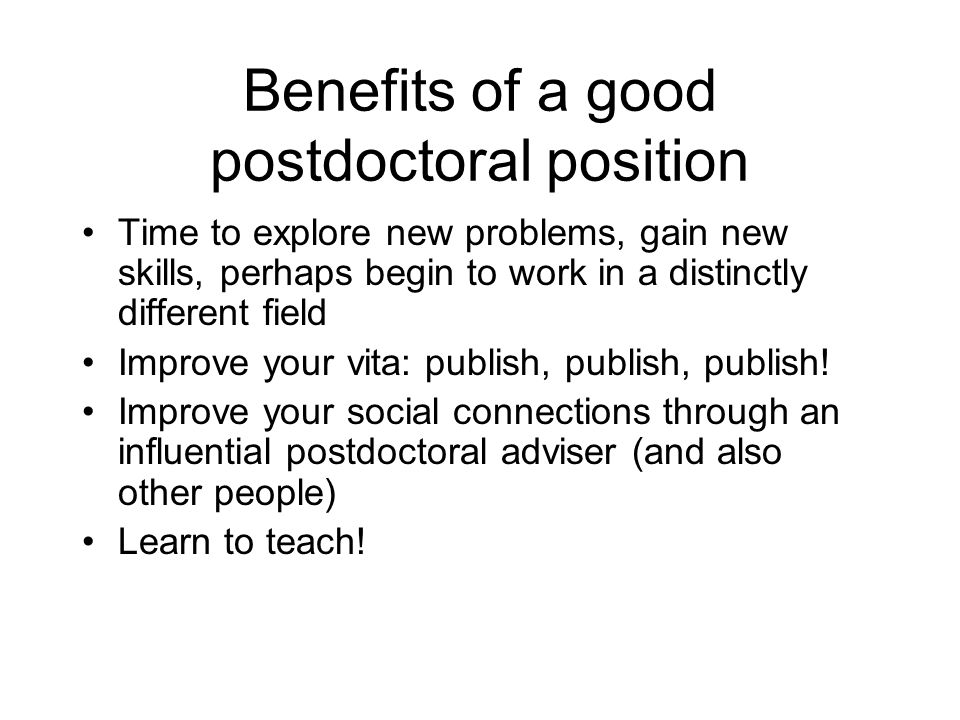 Benefits of a good postdoctoral position