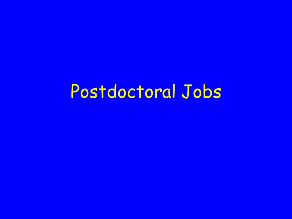 Postdoctoral Jobs Can be in industry or academia