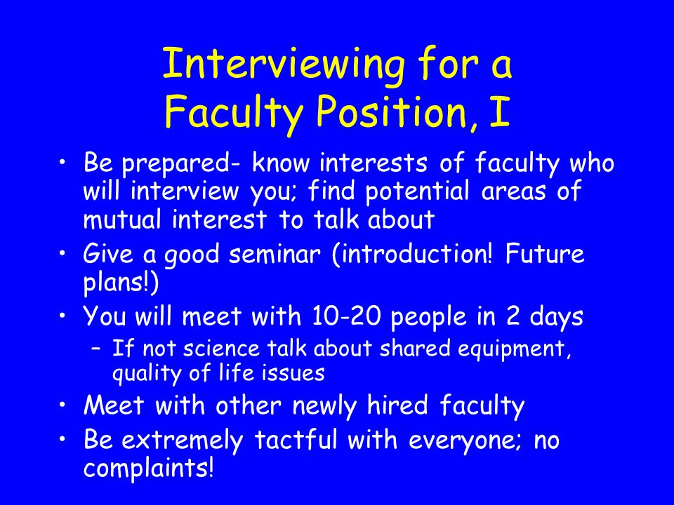 Interviewing for a Faculty Position, I