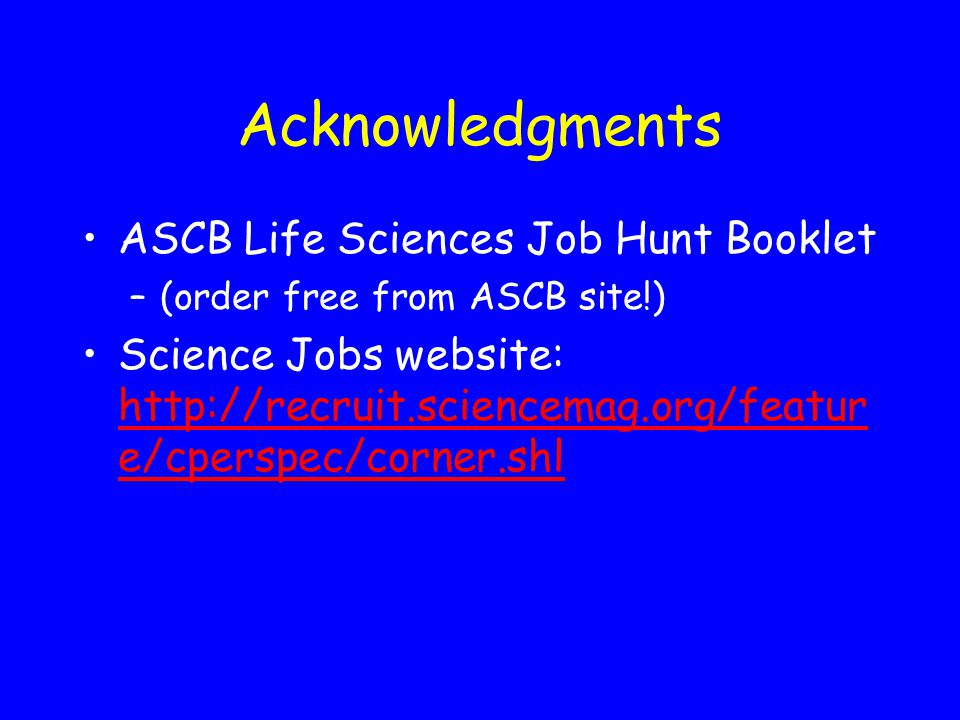 Acknowledgments ASCB Life Sciences Job Hunt Booklet