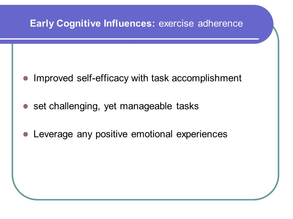 Early Cognitive Influences: exercise adherence