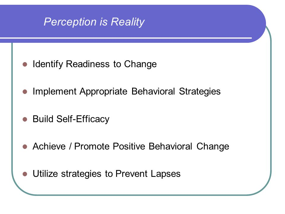 Perception is Reality Identify Readiness to Change