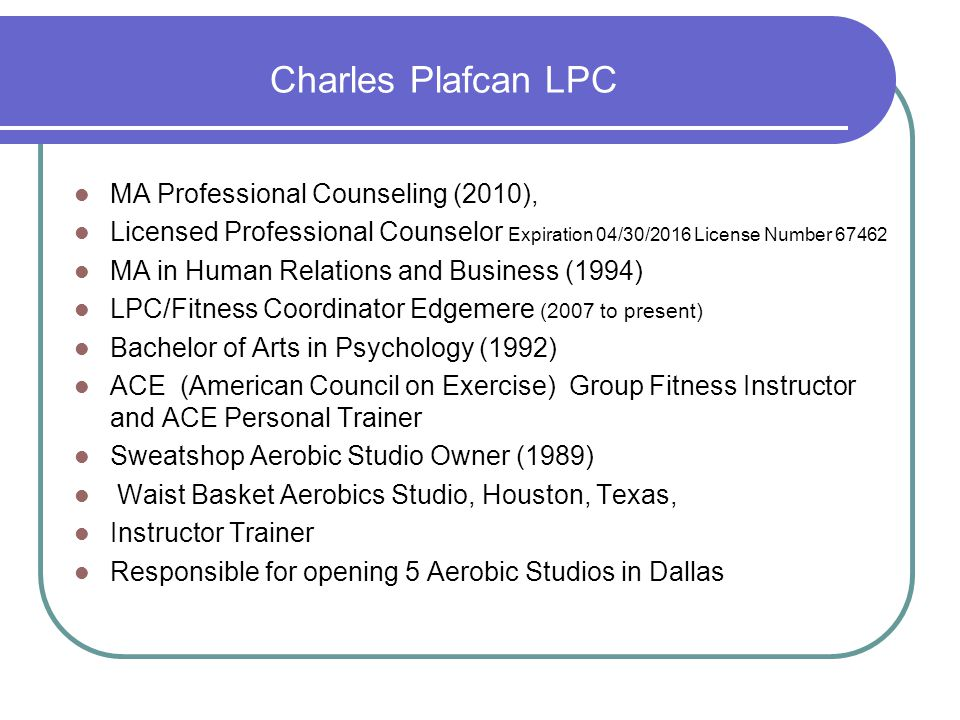 Charles Plafcan LPC MA Professional Counseling (2010),