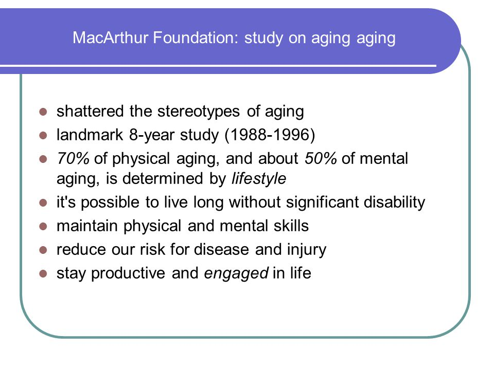 MacArthur Foundation: study on aging aging
