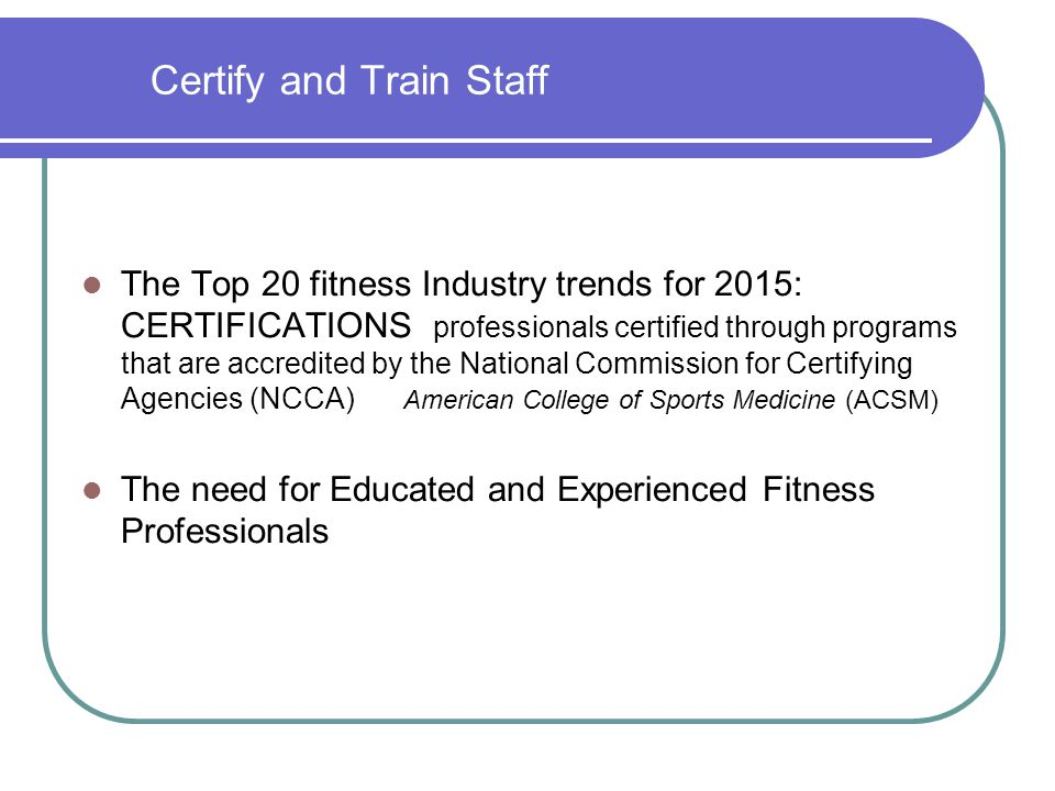 Certify and Train Staff