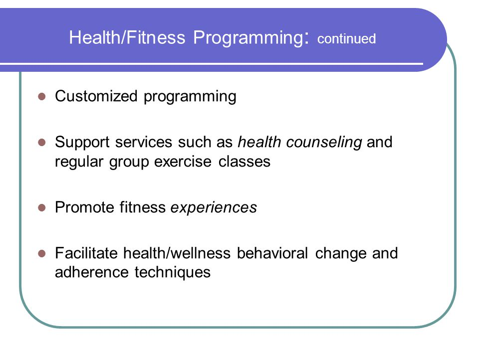 Health/Fitness Programming: continued