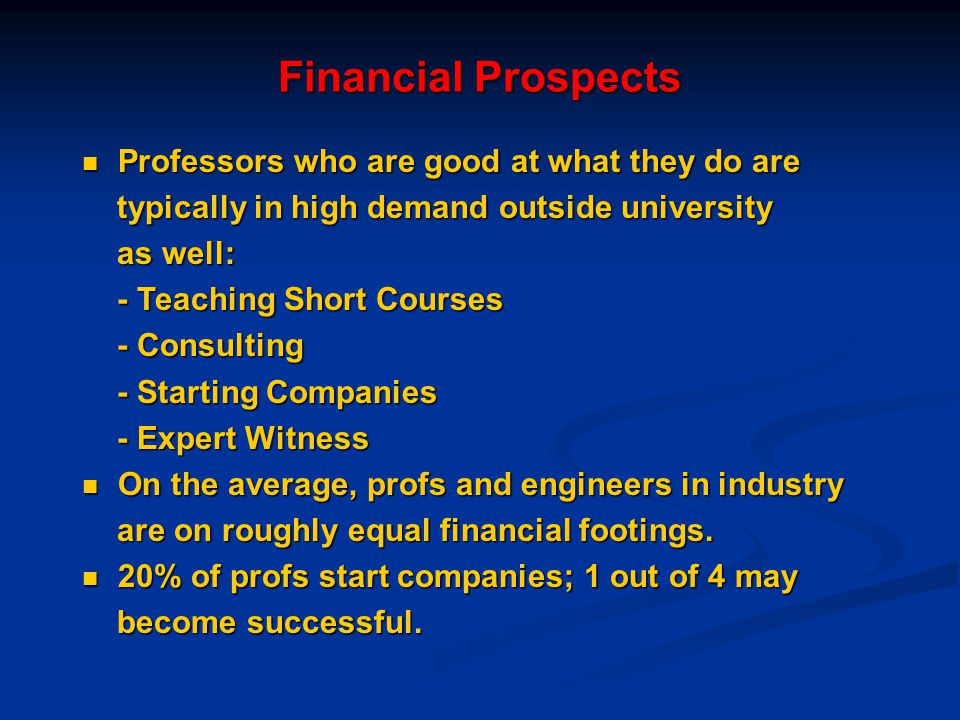 Financial Prospects Professors who are good at what they do are