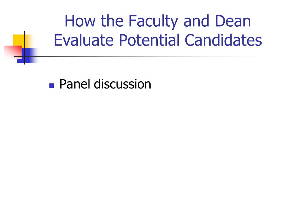 How the Faculty and Dean Evaluate Potential Candidates
