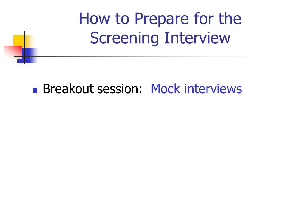 How to Prepare for the Screening Interview