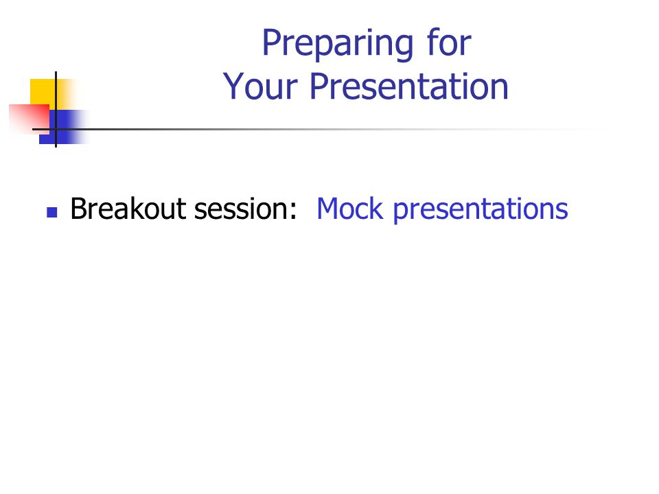 Preparing for Your Presentation