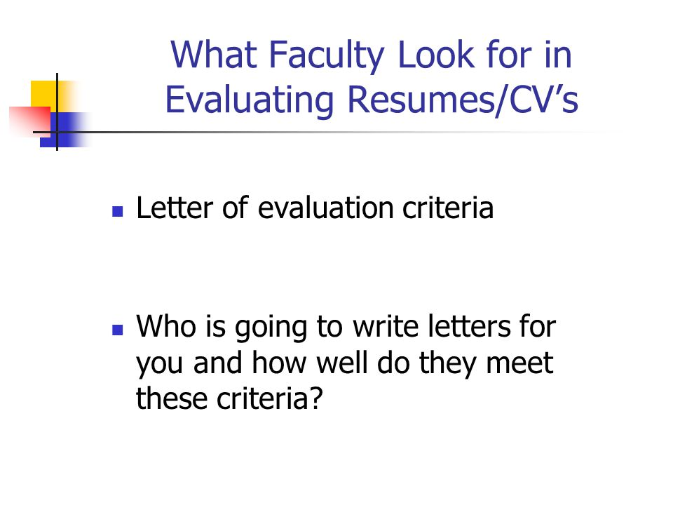 What Faculty Look for in Evaluating Resumes/CV's