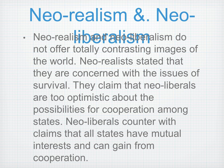 Neo-realism &. Neo-liberalism