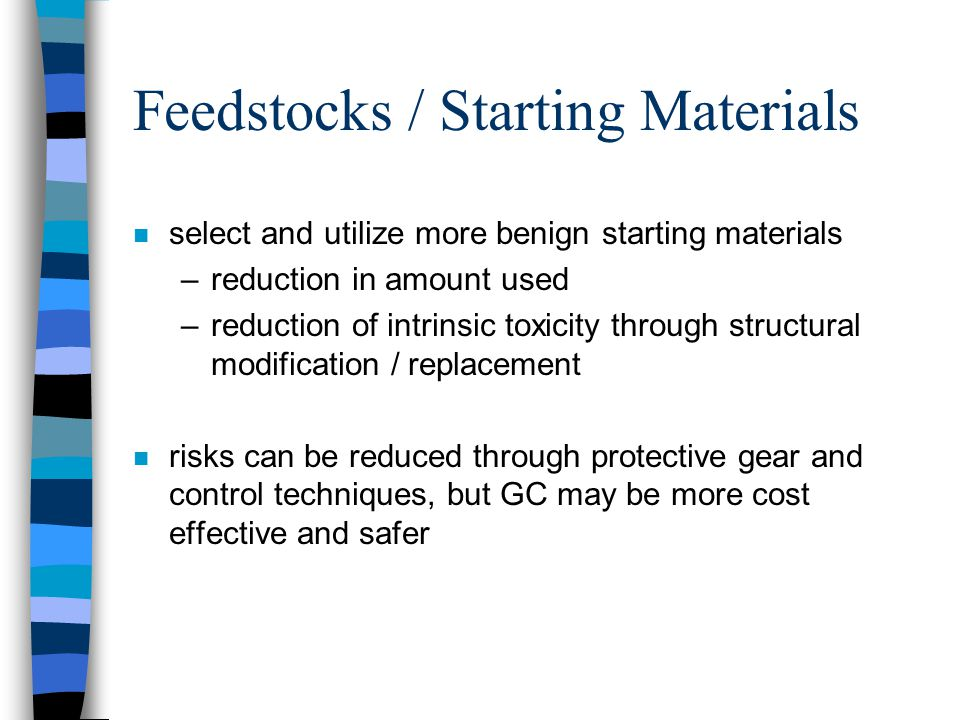 Feedstocks / Starting Materials
