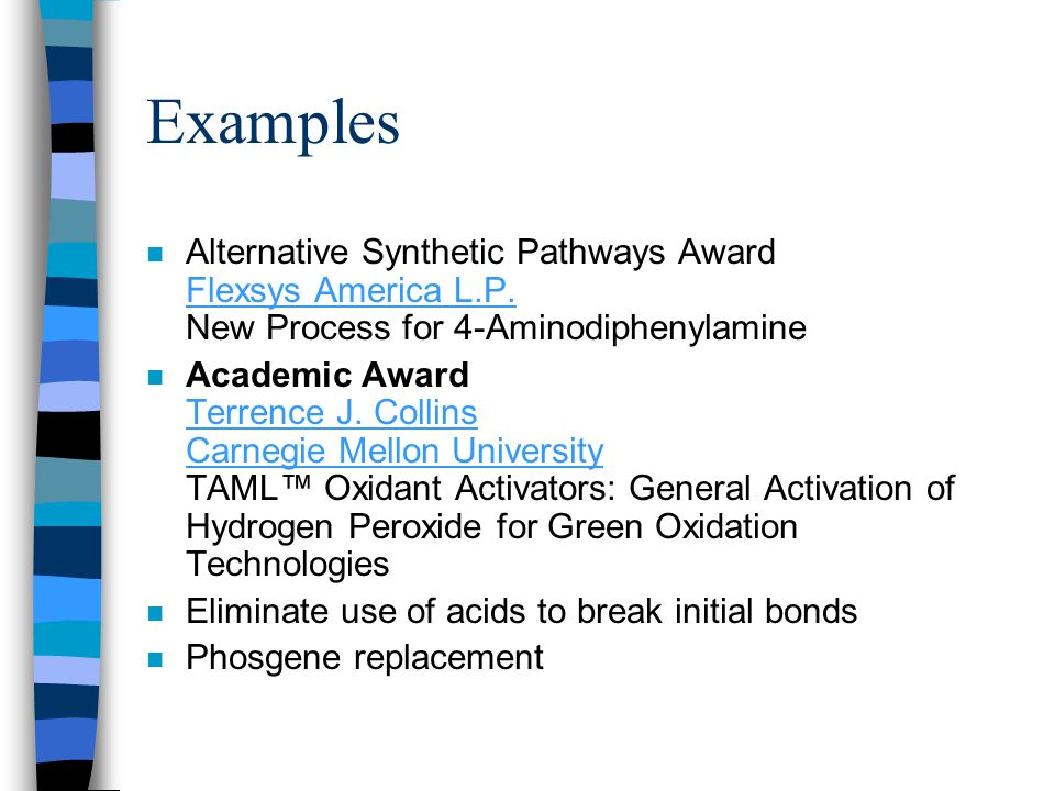 Examples Alternative Synthetic Pathways Award Flexsys America L.P. New Process for 4-Aminodiphenylamine.