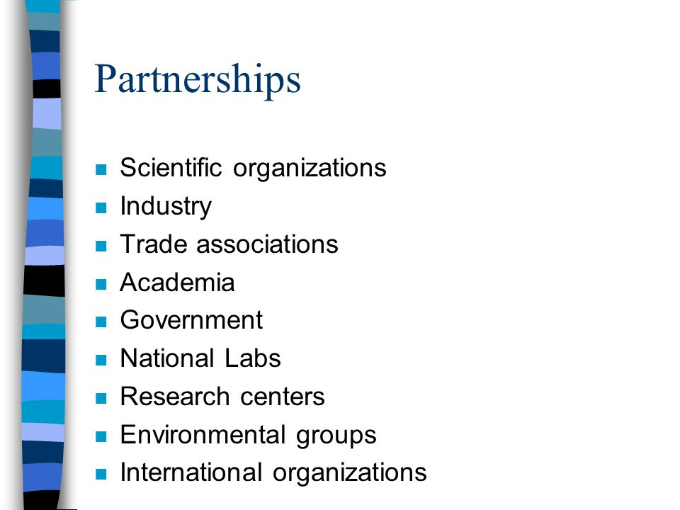 Partnerships Scientific organizations Industry Trade associations